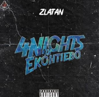 DOWNLOAD: Zlatan – 4 days, 4night Mp3, New song