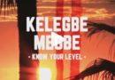 Kelegbe Megbe (know your Level) Adekunle Gold