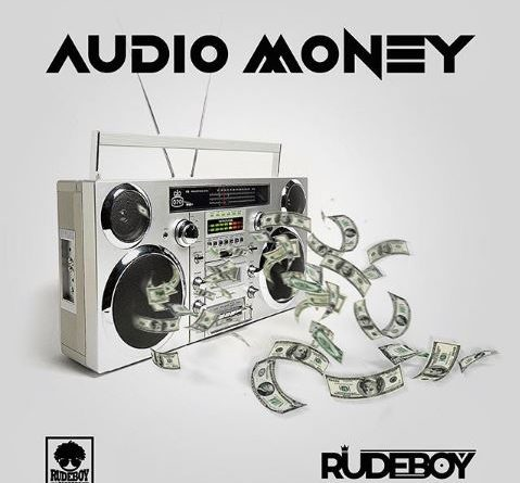 Audio money by Rudeboy