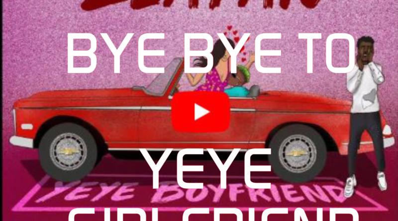 BYE BYE TO YEYE GIRLFRIEND
