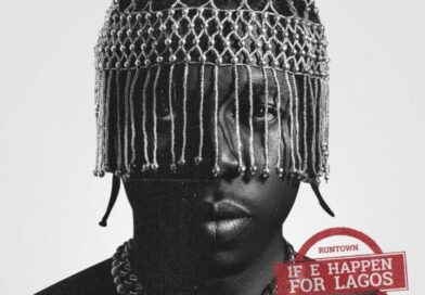 #NewSongAlert 'If E Happen For Lagos' – Runtown